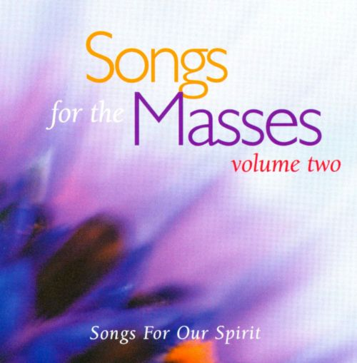 Songs for the Masses, Vol. 2: Songs for Our Spirit