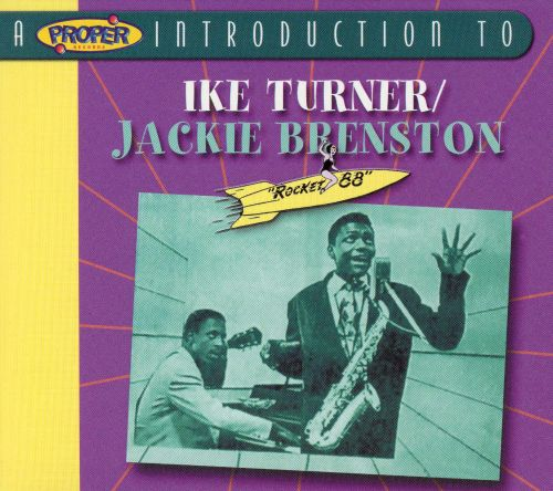 A Proper Introduction to Ike Turner with Jackie Brenston