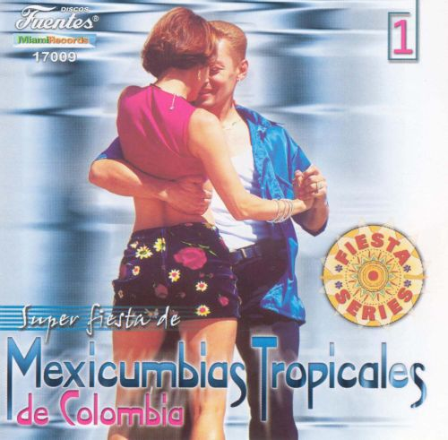Super Fiesta: De Mexicumbias Tropicales de Colombia, Vol. 1