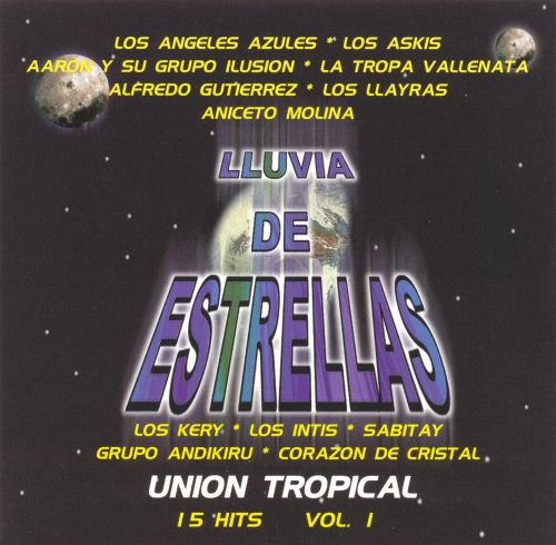 Lluvia de Estrellas: Union Tropical - 15 Hits, Vol. 1