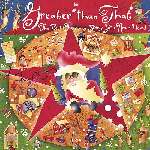 Greater Than That: The Best Christmas Songs You Never Heard