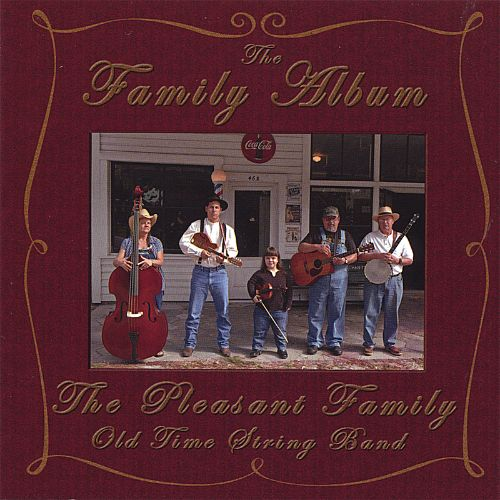 The Family Album - The Pleasant Family Old Time String Band