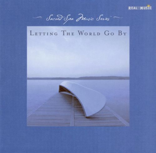 Letting the World Go By: A Vacation for Mind & Soul