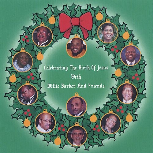 Celebrating the Birth of Jesus with Willie Barber and Friends