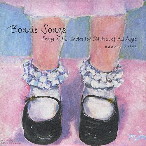 Bonnie Songs: Songs and Lullabies for Children of All Ages