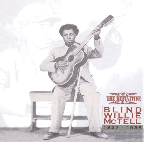 The Definitive Blind Willie McTell 1927-1935