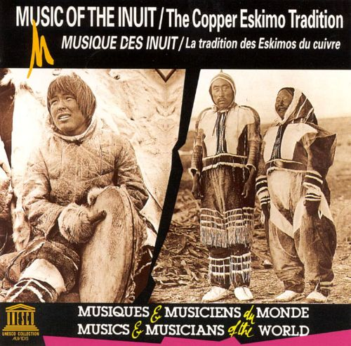 The Music of the Inuit: Copper Eskimo Tradition