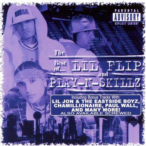 Best of Lil Flip and Play-N-Skillz