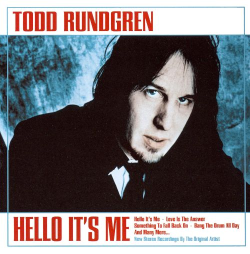 Hello It's Me - Todd Rundgren