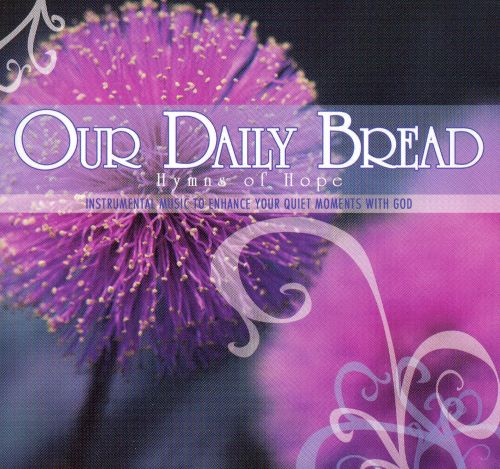 Our Daily Bread: Hymns of Hope