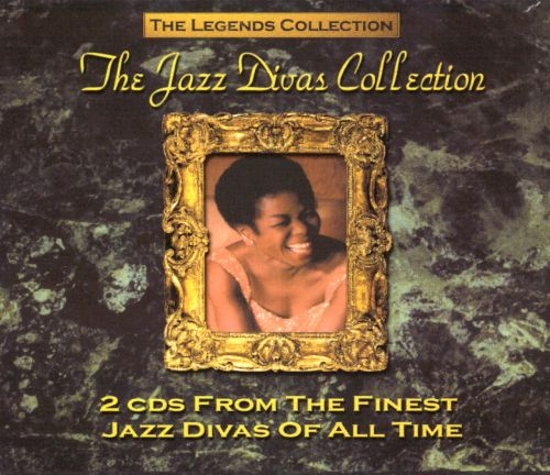 The Legends Collection: The Jazz Divas