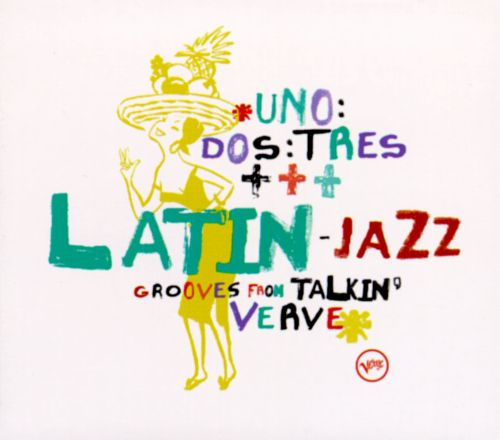 Uno Dos Tres: Latin Jazz Grooves