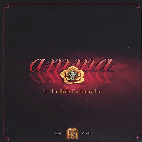 Amma- All the While I'm Loving You