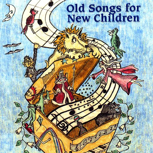 Old Songs for New Children