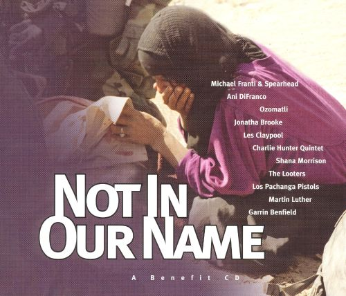 Not in Our Name: A Benefit CD