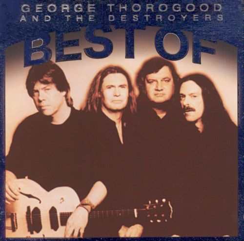 Best of George Thorogood [Direct Source]