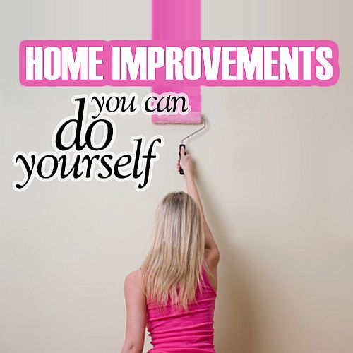 Home Improvements You Can Do Yourself