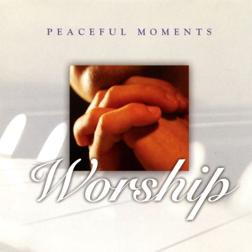 Peaceful Moments Worship