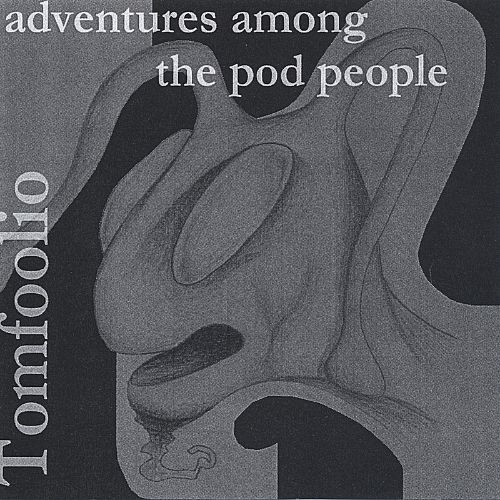 Adventures Among the Pod People
