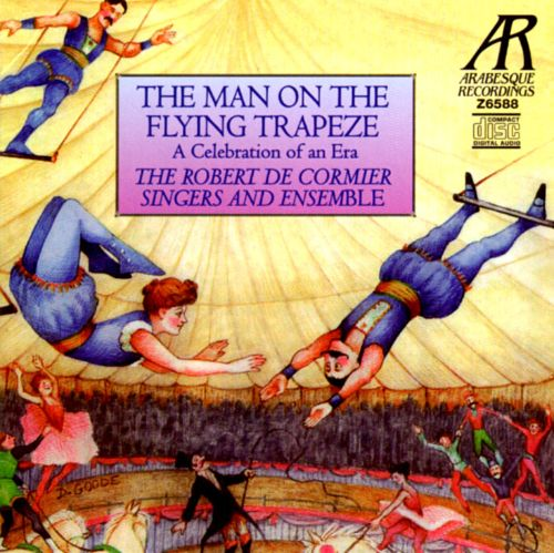 The Man on the Flying Trapeze: A Celebration of an Era