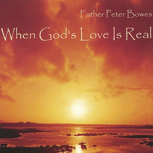 When God's Love Is Real