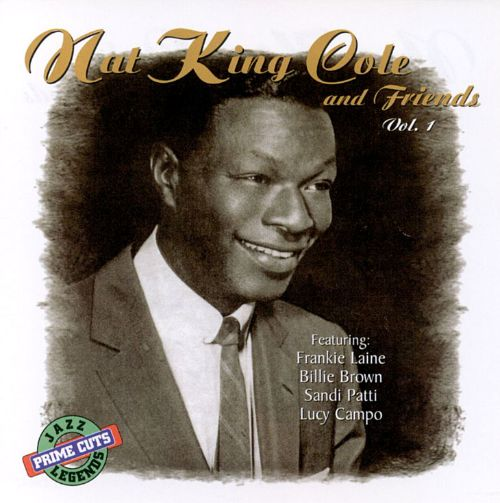 Nat King Cole and Friends, Vol. 1-2