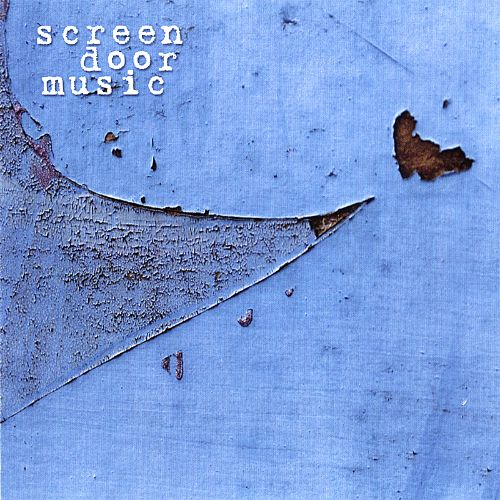 Screen Door Music (The Blue Record)