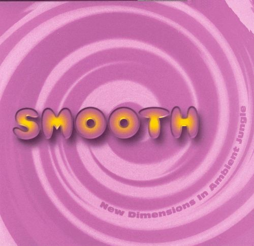 Smooth: New Dimensions in Ambient Jungle