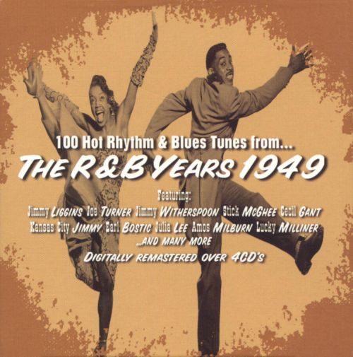 100 Hot Rhythm & Blues Tunes from...the R&B Years 1949