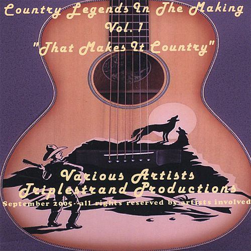 Country Legends in the Making, Vol. 1: That Makes It Country