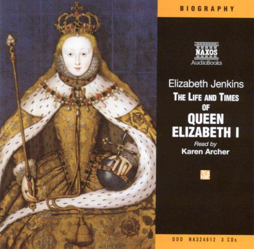 Life and Times of Queen Elizabeth I