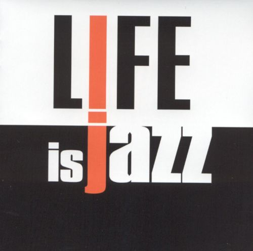 Life Is Jazz [Le Maquis]