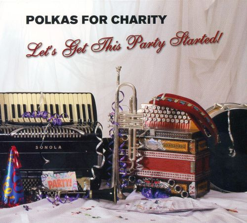 Polkas For Charity: Let's Get This Party Started