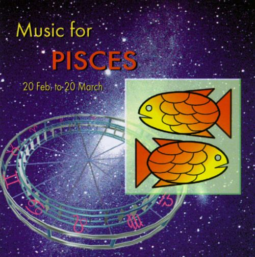 Music for Pisces: 20 Feb to 20 March 20