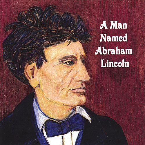 A Man Named Abraham Lincoln