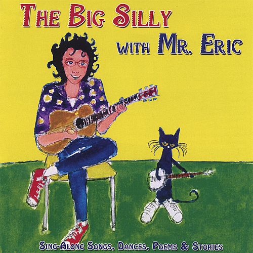 The Big Silly with Mr. Eric