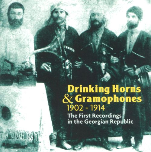 Drinking Horns and Gramophones: First Recordings