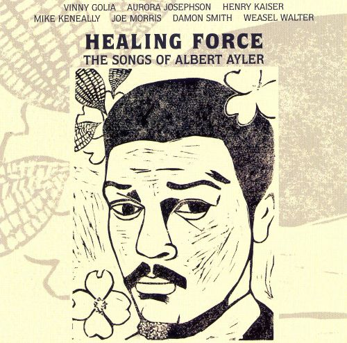 Healing Force: The Songs of Albert Ayler