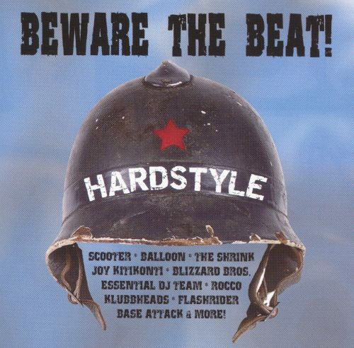 Beware the Beat: Hardstyle