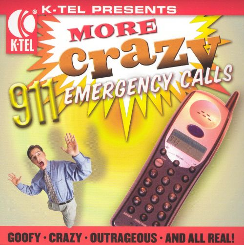 More Crazy 911 Emergency Calls [K-Tel]