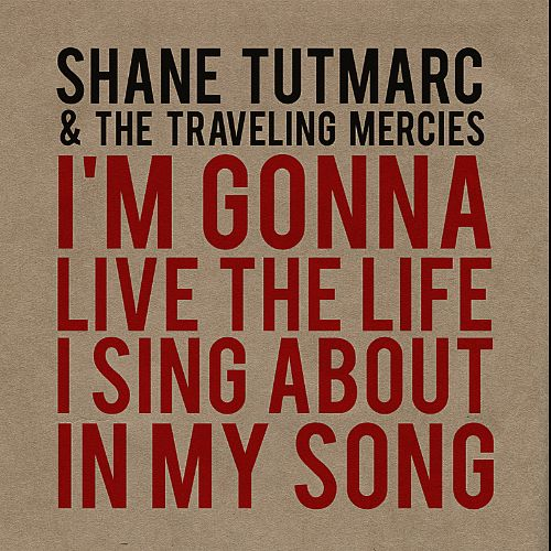 I'm Gonna Live the Life I Sing About in My Song