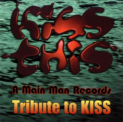 Kiss This: A Main Man Records Tribute to Kiss
