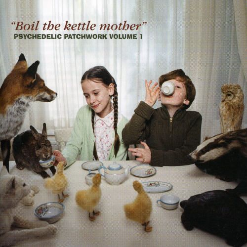 Boil the Kettle Mother: Psychedelic Patchwork, Vol. 1