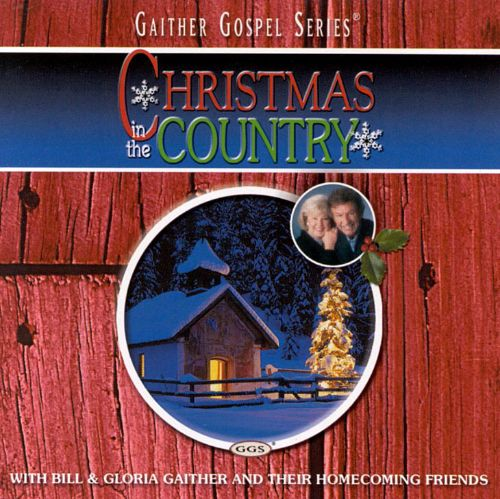 Christmas in the Country - Bill Gaither | Songs, Reviews, Credits ...