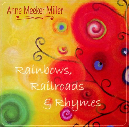 Rainbows, Railrads & Rhymes