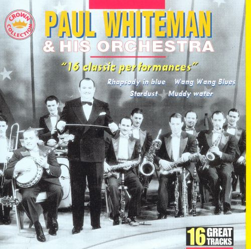 an introduction to the life and music by paul whiteman a classic violinist Paul whiteman paul whiteman, the king of jazz, had the premier band in the country during the 1920s everyone who was anyone at that time played for him famous jazz musicians associated with paul whiteman and his orchestra include bix biederbecke, joe venuti, jack teagarden, bunny berigan, eddie lang, frankie trumbauer, and.