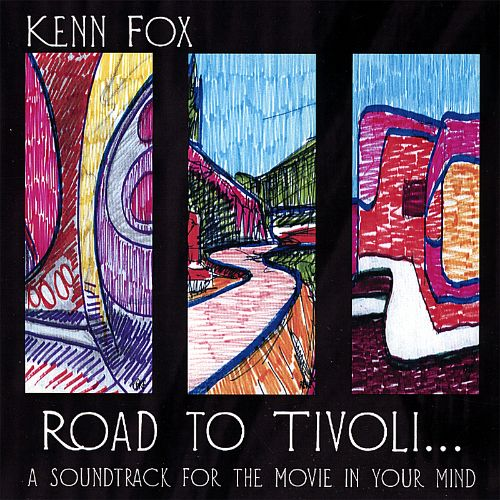Road To Tivoli... A Soundtrack For The Movie In Your Mind