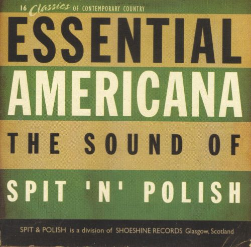 Essential Americana: The Sound of Spit 'N' Polish