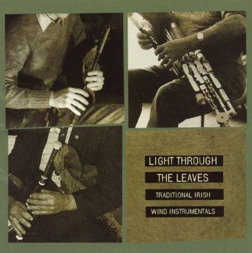 Light Through the Leaves: Traditional Irish Wind Instrumentals