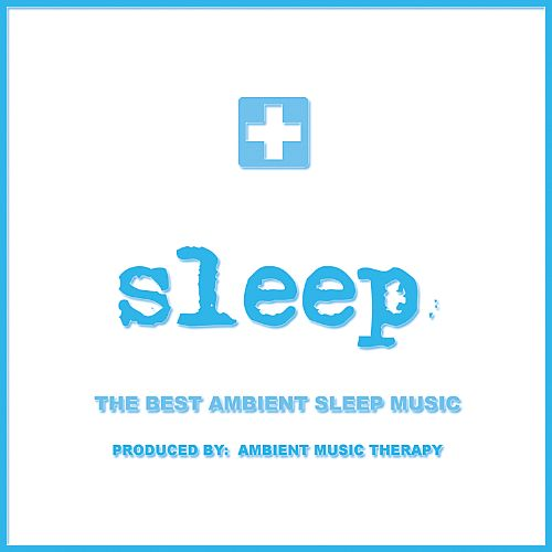 Sleep: Ambient Sleep Therapy, Vol. 10